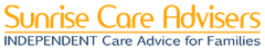 Sunrise Care Advisers provides support and care advice to help you navigate through the care system, so you can manage the care needs of elderly relatives.